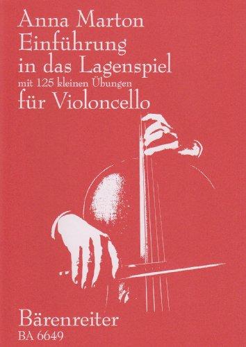 Einführung in das Lagenspiel für Violoncello: Mit 125 kleinen Übungen par Anna Marton