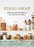 Food Swap - Selbst gemachte K??stlichkeiten zum Tauschen und Teilen by Swantje Havermann (2016-05-17)