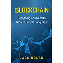 Blockchain: Everything You Need to Know in Simple Language! (English Edition)