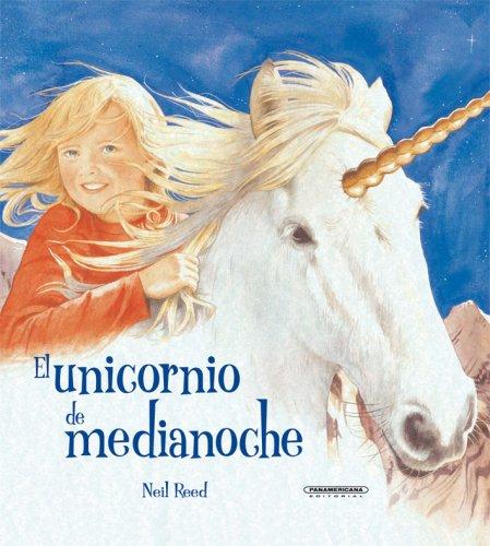El unicornio de medianoche/ Midnight Unicorn, The (Historias De Animales/ Animal Stories)