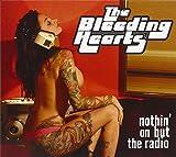 The Bleeding Hearts: Nothin' on But the Radio (Audio CD)