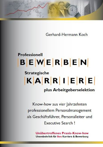 Professionell Bewerben & Strategische Karriere plus Arbeitgeberselektion