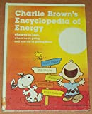 Charlie Brown's encyclopedia of energy: Based on the Charles M. Schulz characters : where we've been, where we're going, and how we're getting there