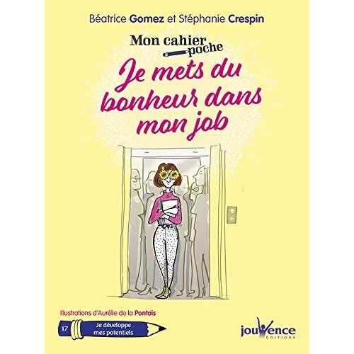 Mon cahier poche : je mets du bonheur dans mon job