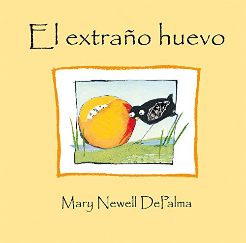 El Extraño Huevo (PICARONA) por Mary Newell Depalma