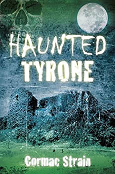 Haunted Tyrone by [Strain, Cormac]