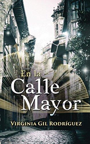 En la Calle Mayor: realismo mágico para ser feliz. por Virginia Gil Rodríguez