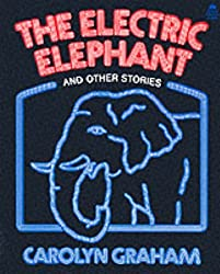 The Electric Elephant, and Other Stories by Carolyn Graham (1982-11-01)