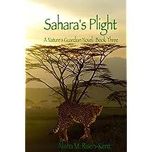 Sahara's Plight: A Nature's Guardians Novel: Book Three (English Edition)