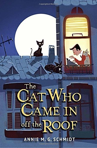 The Cat Who Came In off the Roof by Annie M.G. Schmidt (2016-01-19)