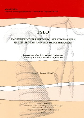 FYLO: Engendering Prehistoric 'Stratigraphies' in the Aegean and the Mediterranean: Proceedings of an International Conference University of Crete, Rethymno 2-5 June 2005 (Aegaeum)