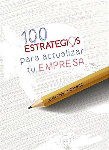 100 Estrategias para actualizar tu empresa eBook: Campos Manchón ...