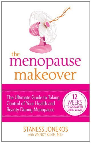 The Menopause Makeover: The Ultimate Guide to Taking Control of Your Health and Beauty During Menopause by Jonekos, Staness (2012) Mass Market Paperback