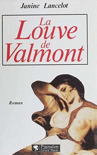 La Louve de Valmont (Romans) par Janine Lancelot