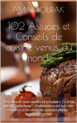 102 Astuces et Conseils de cuisine venus du monde