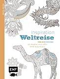 Inspiration Weltreise: 50 Motive aus aller Welt kolorieren (Farbe rein - Stress raus)