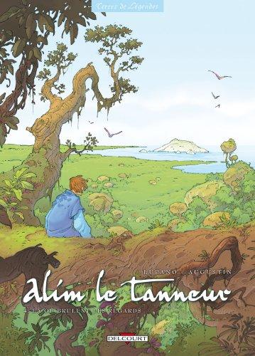 Alim le tanneur, Tome 4 : Là où brûlent les regards