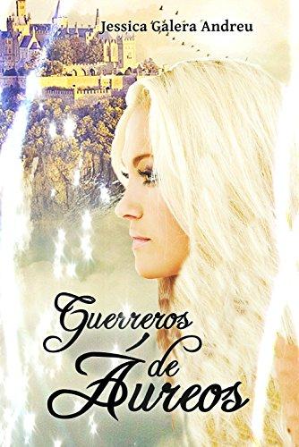 Guerreros de Áureos (Dioses y Guerreros nº 2) por Jessica Galera Andreu