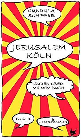 Jerusalem-Köln: Süden über meinem Buch