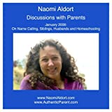 Naomi Aldort: Discussions with Parents, January 2008 by Naomi Aldort (2008-11-07)