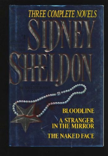 Sidney Sheldon: Three Complete Novels : Bloodline; A Stranger in the Mirror;...