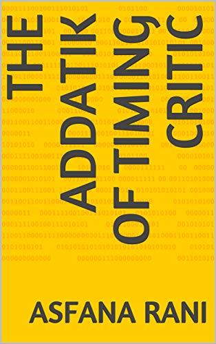 The Addatik of Timing Critic (English Edition)