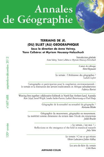 Annales de Géographie nº 687-688 (5-6/2012): Terrains de Je. (Du) Sujet (au) géographique