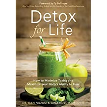 Detox for Life: How to Minimize Toxins and Maximize Your Body's Ability to Heal (English Edition)