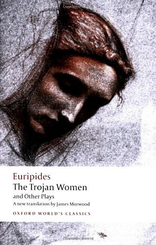 The Trojan Women and Other Plays (Oxford World's Classics) Reissue by Euripides (2009) Paperback