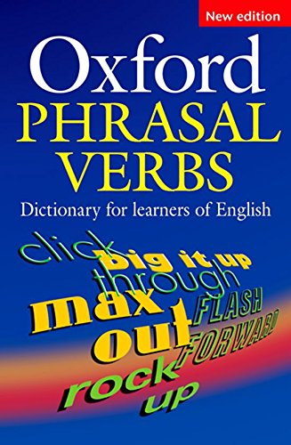 Oxford Phrasal Verbs Dictionary for Learners of English (Diccionario Oxford de Phrasal Verbs) por Varios Autores