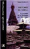 Histoire du Népal - Le royaume de la Montagne aux Trois Noms de Roland Barraux ( 11 juillet 2007 ) - 11/07/2007