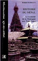 Histoire du Népal - Le royaume de la Montagne aux Trois Noms de Roland Barraux ( 11 juillet 2007 )