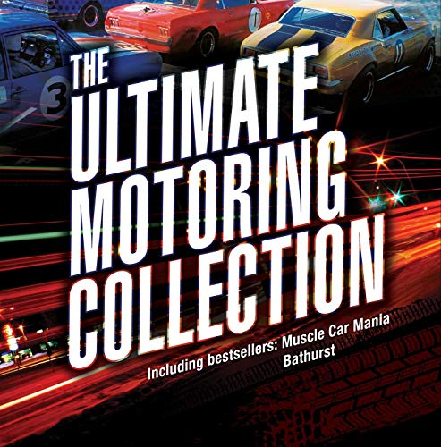 The Ultimate Motoring Collection: Includes bestsellers: Muscle Car Mania and Bathurst