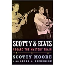 Scotty and Elvis: Aboard the Mystery Train (American Made Music Series)