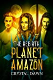 The Rebirth: Part One: Aliens and Royalty (Planet Amazon Book 0) (English Edition)