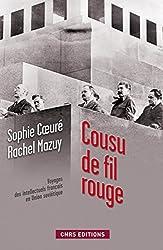 Cousu de fil rouge: Voyages des intellectuels français en Union soviétique