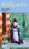 Tancrède : une uchronie | Bellagamba, Ugo (1972-....). Auteur