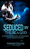 Seduced by the Sea God: A  forbidden arousal after sunset short erotic fantasy
