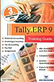 #4: TALLY ERP 9 TRAINING GUIDE - 3TH REVISED & UPDATED EDITION