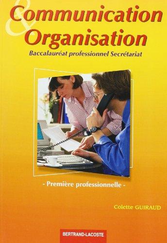 Communication et organisation, 1ère professionnelle, Bac pro secrétariat