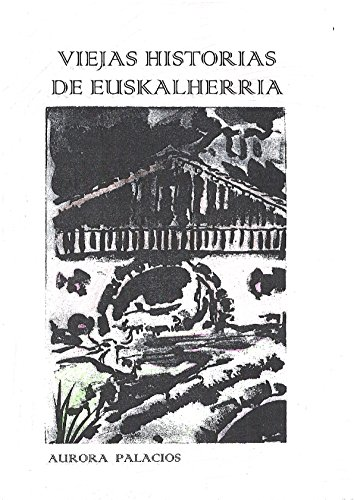 Viejas historias de Euskalherria por Aurora Palacios