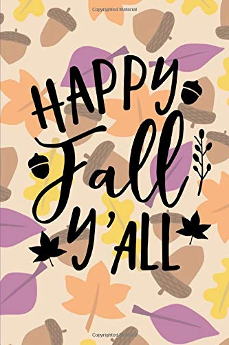 Happy Fall Y'all: Colorful Fall Leaves 150 Page Wide Ruled Blank Notebook (All Halloween, Happy Y)