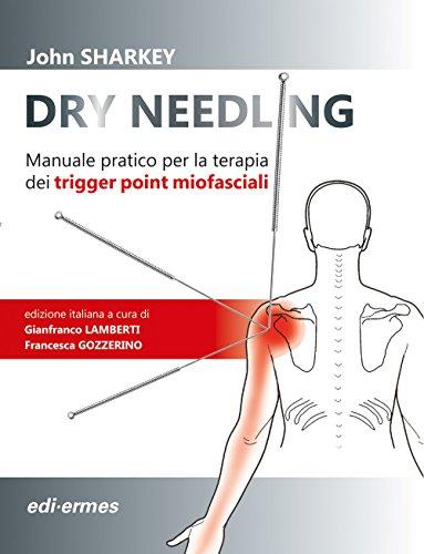 dry needling. manuale pratico per la terapia dei trigger point miofasciali