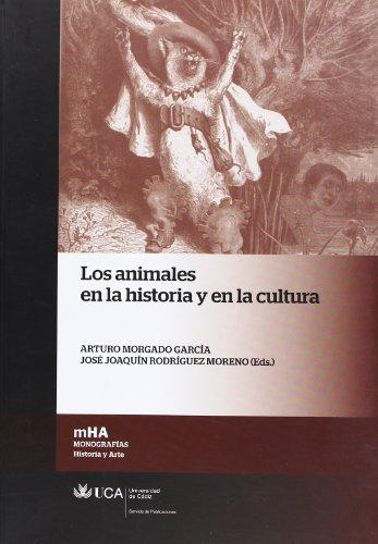 Los animales en la historia y en la cultura (Monografías. Historia y Arte)