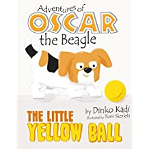 Little Yellow Ball: A Children's Picture Book, Bedtime Story (Adventures of Oscar the Beagle Book 2) (English Edition)