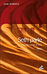 Seth parle - L'éternelle validité de l'âme - Tome 1