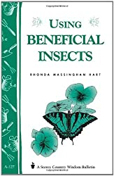 Using Beneficial Insects: Garden Soil Builders, Pollinators and Predators/Bulletin A-127