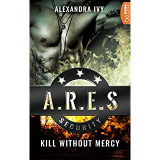ARES Security - Kill without Mercy (Die ARES-Reihe 1)
