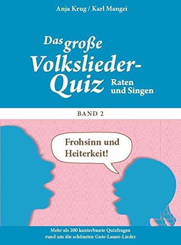 Das große Volkslieder-Quiz - Frohsinn und Heiterkeit... Raten & Singen Band 2