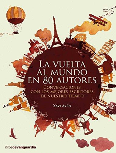 La vuelta al mundo en 80 autores (LIBROS DE VANGUARDIA) por Xavi Ayén